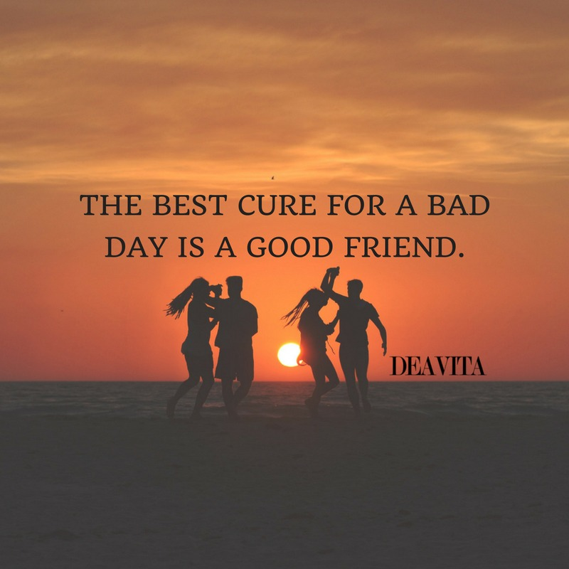 short inspirational quotes The best cure for a bad day is a good friend