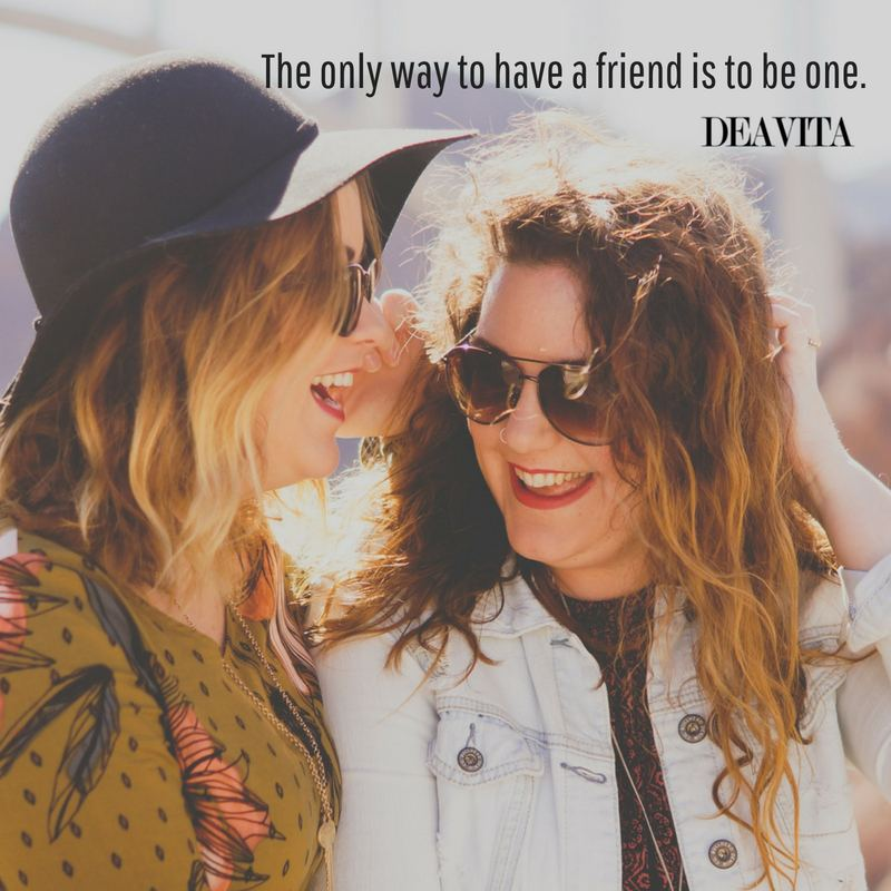short and deep quotes The only way to have a friend is to be one