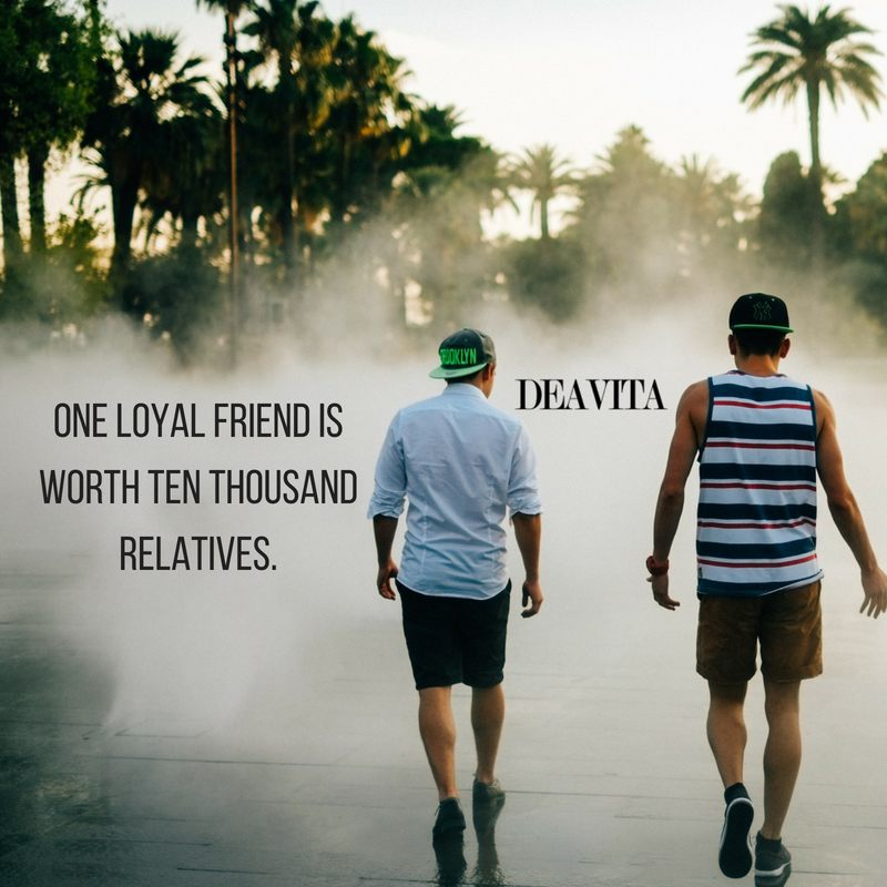 best short quotes One loyal friend is worth ten thousand relatives