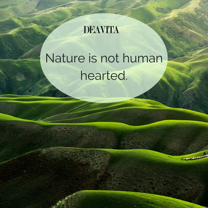 best inspirational quotes Nature is not human hearted