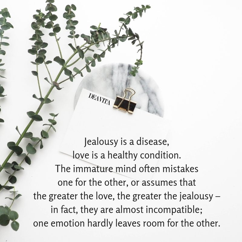 Jealousy is a disease love is a healthy condition short wise quotes