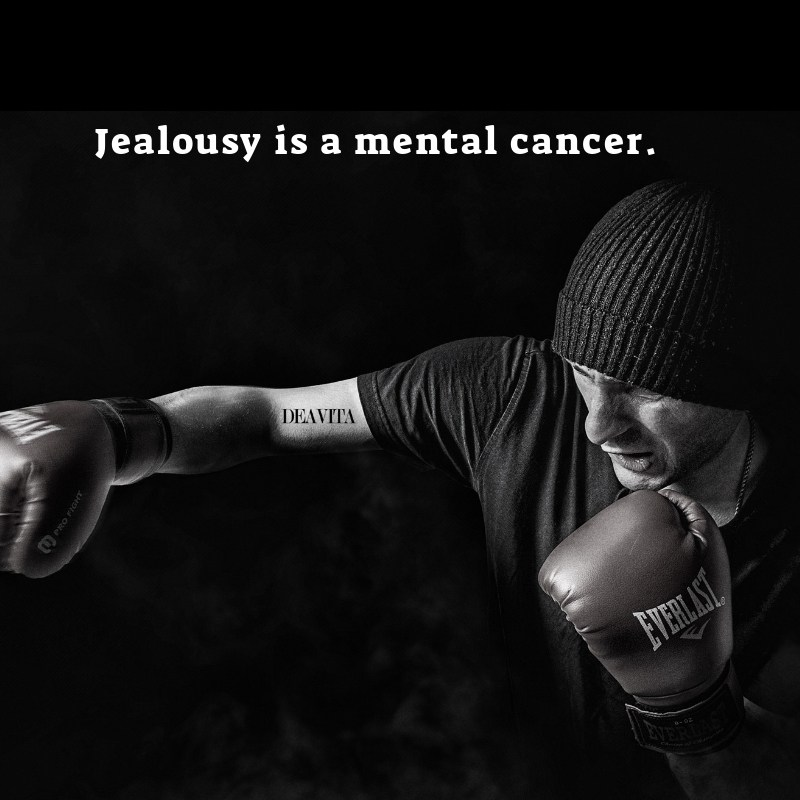 Jealousy is a mental cancer Short wise and deep quotes