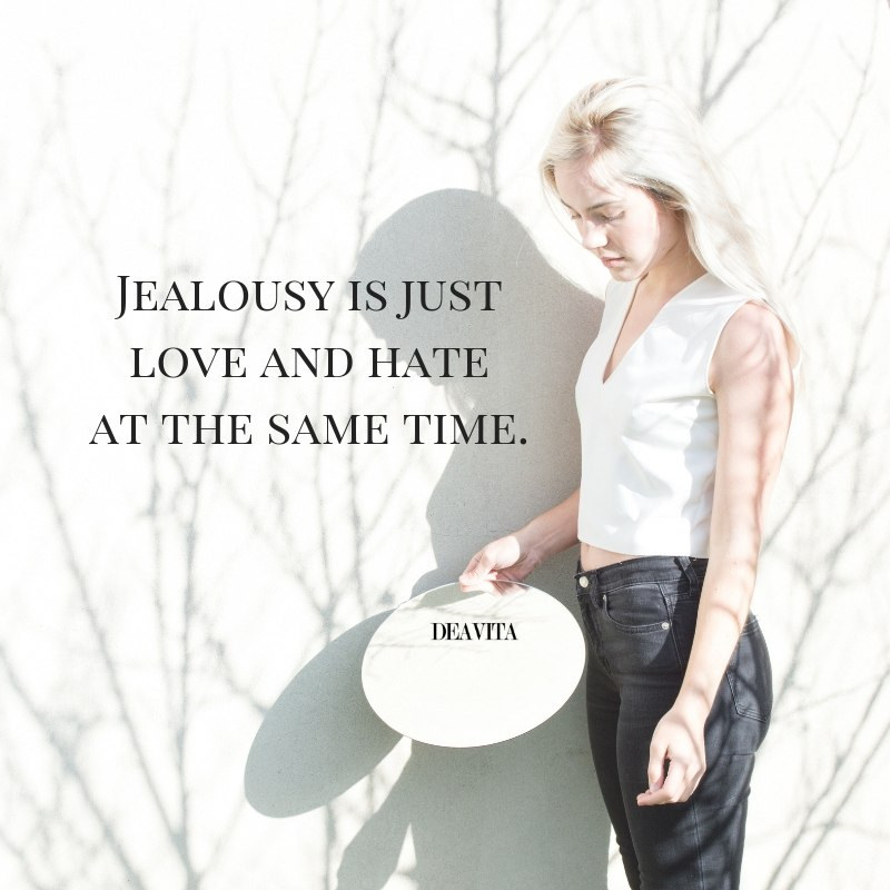 jealousy is just love and hate at the same time Quotes and sayings with photos