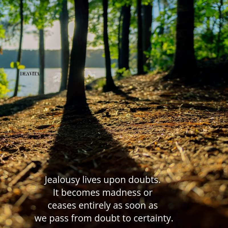 Jealousy lives upon doubts
