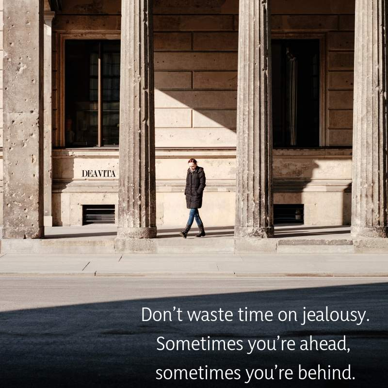 Do not waste time on jealousy positive and motivational quotes