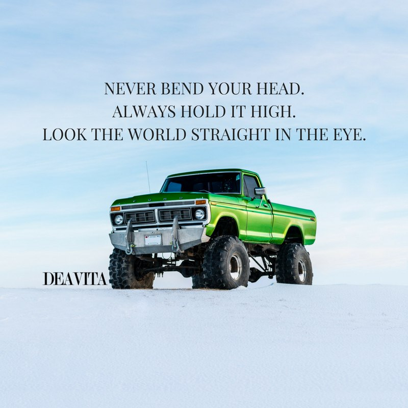 Never bend your head great encouragement quotes and sayings